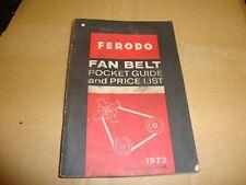 FERODO FAN BELTS POCKET GUIDE & PRICE LIST 1972 CATALOGUE / BOOK (LOT 7)