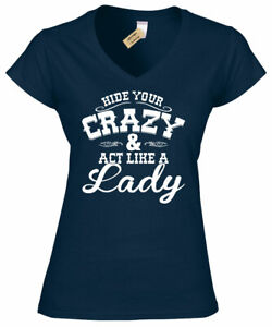 Hide Your Crazy Act Like A Lady Ladies V Neck T-Shirt Cute Country Music Tee