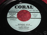 EILEEN BARTON - WITHOUT LOVE - PROMO 45 CORAL 9-61239