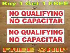 "NO QUALIFYING NO CAPACITAR 6""x24"" REAL ESTATE RIDER SIGNS Buy 1 Get 1 FREE"