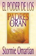 El Poder de los Padres que Oran Spanish Edition