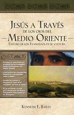 Jess a travs de los ojos del Medio Oriente: Estudios culturales de los Evangelio