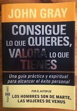 Consigue Lo Que Quieres, Valora Lo Que Tienes (paperback book in Spanish)