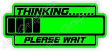 Thinking Please Wait Funny Hard Hat Sticker  Helmet Decal  Laborer Foreman USA