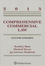 Comprehensive Commercial Law, 2015 Statutory Supplement by Ronald J. Mann,...