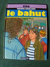 LE BAHUT - Tendre banlieue - de TITO - aout 1992 CASTERMAN
