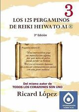 Los 125 Pergaminos de Reiki Heiwa to Ai R by Ricard La3pez (2013, Paperback)