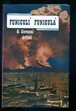 Giovanni Artieri ,Il Vesuvio col pennacchio ovvero Funiculi Funicula 1959  R