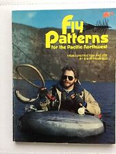 Fly Patterns for the Pacific Northwest:Their Construction & Use - Steve Probasco