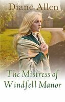 The Mistress of Windfell Manor By Diane Allen