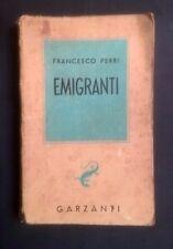 EMIGRANTI FRANCESCO PERRI GARZANTI 1941