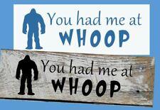 Stencil You Had Me at Whoop Big Foot Sasquatch