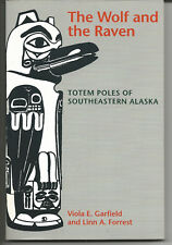 THE WOLF AND THE RAVEN TOTEM POLES OF SOUTHEASTERN ALASKA