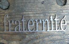 Schriftzug fraternité, Metall- Shabby Chic als Geschenk für die Ewigkeit