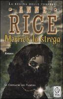 Merrick la strega. Le cronache dei vampiri, ANNE RICE, TEA LIBRI FANTASY
