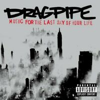 Dragpipe - Music for the Last Day of Your Life [New CD] Explicit