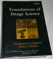 Foundations of Image Science by Harrison Barrett and Kyle Myers