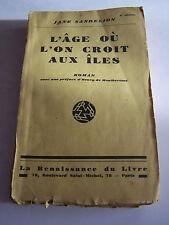 ROMANS L ' AGE OU L ' ON CROIT AUX ILES DE J . SANDELION . 1930 .