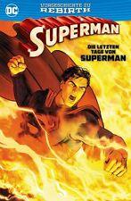 SUPERMAN SONDERBAND: DIE LETZTEN TAGE VON SUPERMAN (58) Vorgeschichte zu REBIRTH