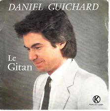 """7"""" 45 TOURS FRANCE DANIEL GUICHARD """"Le Gitan / Les Yeux Des Enfants"""" 1982"""