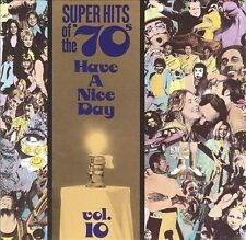 Super Hits of the '70s: Have a Nice Day, Vol. 10 by Various Artists (CD, May-199