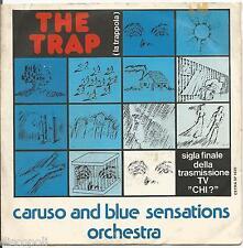 """CARUSO AND BLUE SENSATIONS ORCHESTRA  The Trap (La Trappola) VINYL 7"""" 45 LP 1976"""