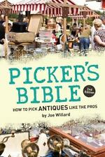 Picker's Bible: How to Pick Antiques Like the Pros by Willard, Joe