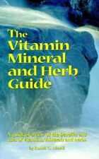 The Vitamin, Mineral and Herb Guide: A Quick Overv