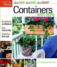 Do It Now Do It Fast Do It Right: Containers with Style by Taunton Press Staff a