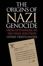The Origins of Nazi Genocide: From Euthanasia to the Final Solution by Friedlan