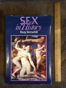 Sex in History ~ By Reay Tannahill ~ Hardcover with Dust Jacket ~ Good