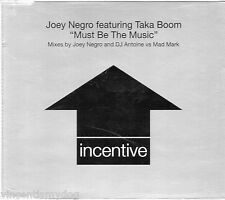 JOEY NEGRO feat TAKA BOOM - MUST BE THE MUSIC (3 track CD single)