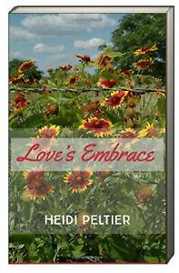 Love's Embrace by Heidi Peltier (Paperback)