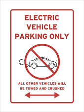Electric Vehicles Only Parking Sign Exhaust Towed Crushed Joke Petrol Car Space