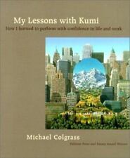 My Lessons With Kumi: How I Learned to Perform With Confidence in Life and Work
