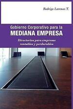 Gobierno Corporativo para la Mediana Empresa : Directorios para Empresas Rent...