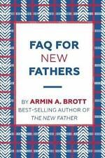 FAQ for New Fathers, Brott, Armin, Very Good Book