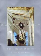 PHOTOGRAPHY, A CRITICAL INTRODUCTION,LIZ WELLS