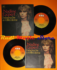 LP 45 7''NADINE EXPERT I wanna be a rollin'stone Play 1978 italy CBS cd mc dvd *