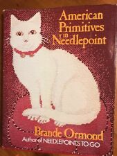 American Primitives in Needlepoint by Brande Ormond (1977, Hardcover)