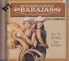 Hermanas Barajas Con Tambora No Te Quiero Ver Llorar CD New Sealed