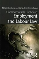 Commonwealth Caribbean Employment and Labour Law, Paperback by Corthésy, Nata...