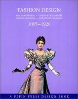 Fashion Design: 1895-1920 (A Pepin Press design ... by Holscher, Joost Paperback