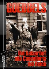 Dal Kaiserhof alla Cancelleria del Reich. Joseph Goebbels