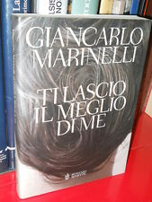 Giancarlo Marinelli - Ti lascio il meglio di me - Bompiani - 2006