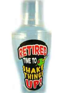 """Martini Shaker Retired Time To Shake Things Up! Retired Style, 9""""Tall, Plastic"""
