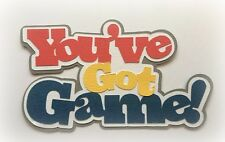 YOU'VE GOT GAME TITLE PAPER PIECING PREMADE 3D DIE CUT MYTB  KIRA