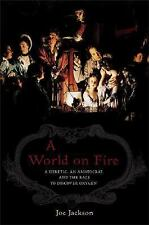 A World on Fire : A Heretic, an Aristocrat, and the Race to Discover Oxygen by
