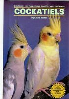 Cockatiels by Laura M. Tartak 1989 hb Great info for cockatiel owners-great pics