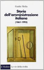 Storia dell'amministrazione italiana (1861-1993) - Melis Guido